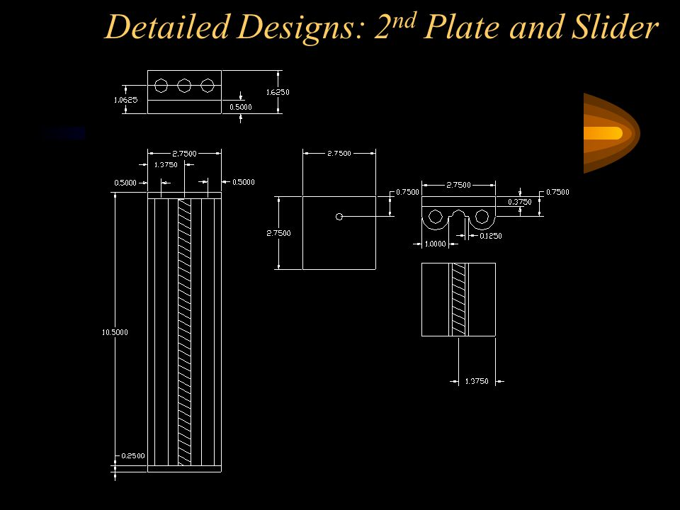 Detailed Designs: 2 nd Plate and Slider
