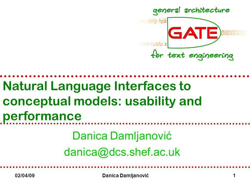 University of Sheffield NLP 12 Danica Damljanović Habitability Can the User and the System speak the same language?