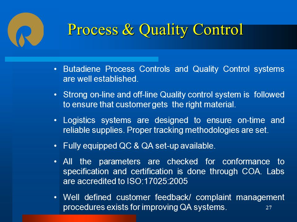 Process & Quality Control Butadiene Process Controls and Quality Control systems are well established.