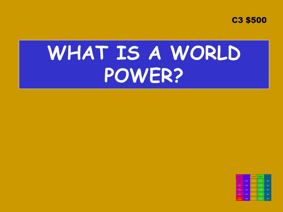 C3 $500 WHAT IS A WORLD POWER