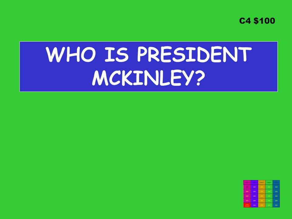 C4 $100 WHO IS PRESIDENT MCKINLEY