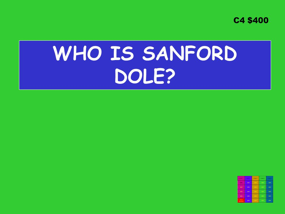 C4 $400 WHO IS SANFORD DOLE