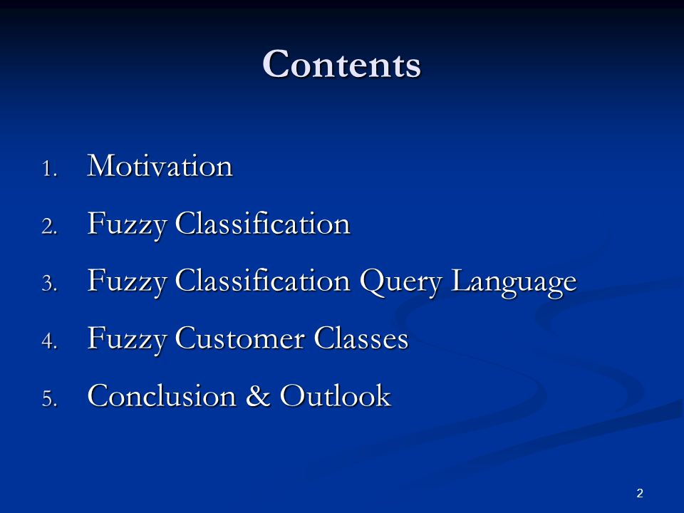 2 Contents 1.Motivation 2. Fuzzy Classification 3.