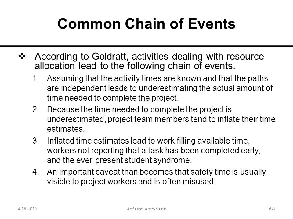 6-7 Common Chain of Events  According to Goldratt, activities dealing with resource allocation lead to the following chain of events.