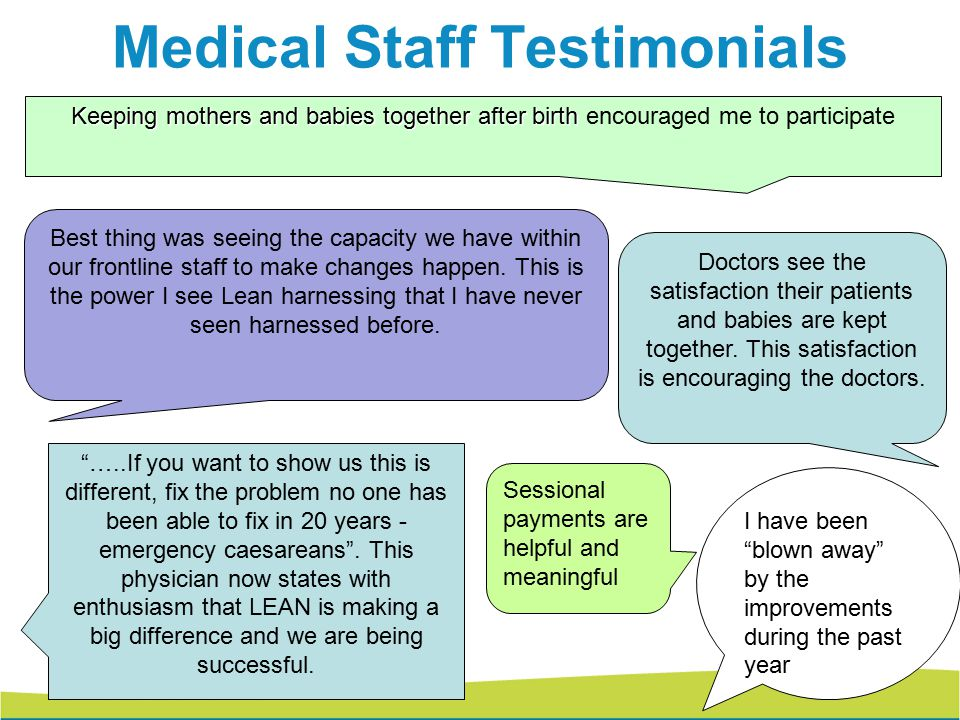 Medical Staff Testimonials Keeping mothers and babies together after birth Keeping mothers and babies together after birth encouraged me to participat