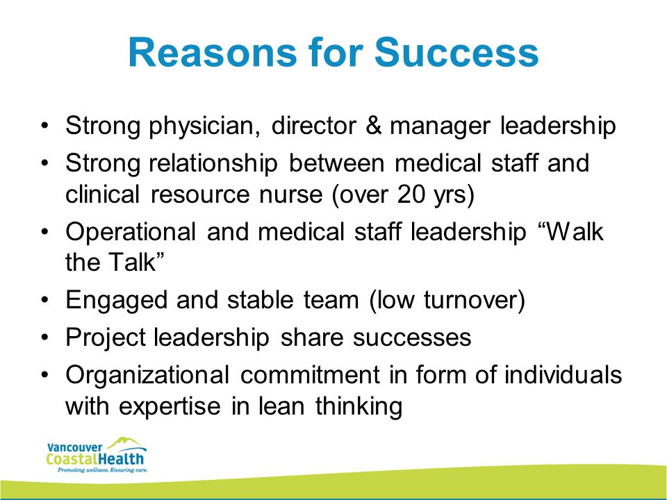 Reasons for Success Strong physician, director & manager leadership Strong relationship between medical staff and clinical resource nurse (over 20 yrs