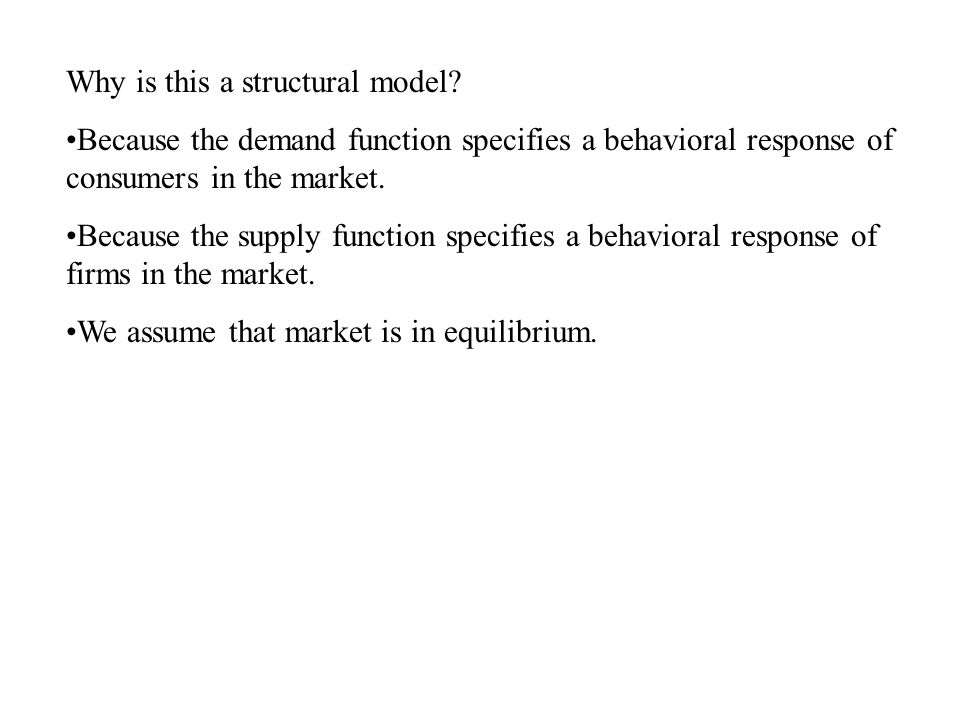 Why is this a structural model.