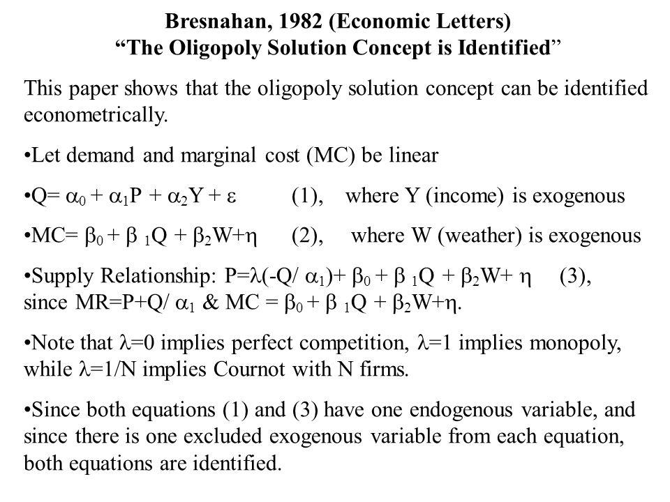 But are we estimating P=MC or MR=MC.