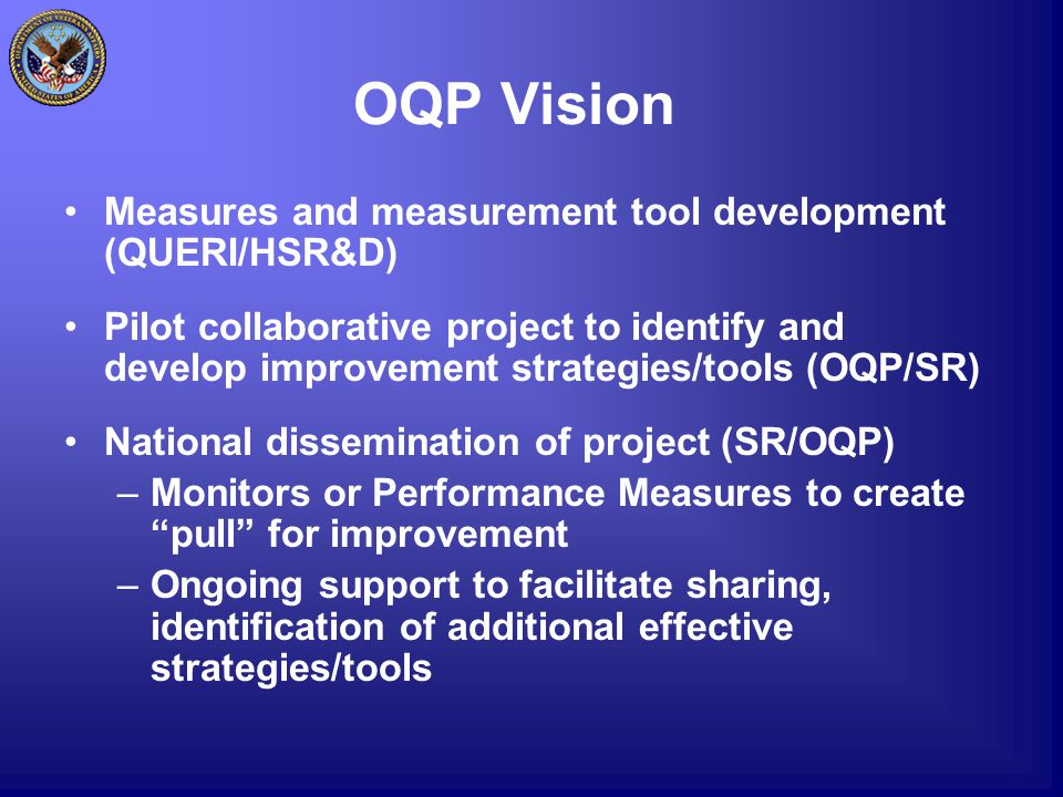 OQP Vision Measures and measurement tool development (QUERI/HSR&D) Pilot collaborative project to identify and develop improvement strategies/tools (O