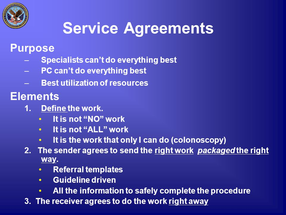 Service Agreements Purpose –Specialists can't do everything best –PC can't do everything best –Best utilization of resources Elements 1.Define the work.