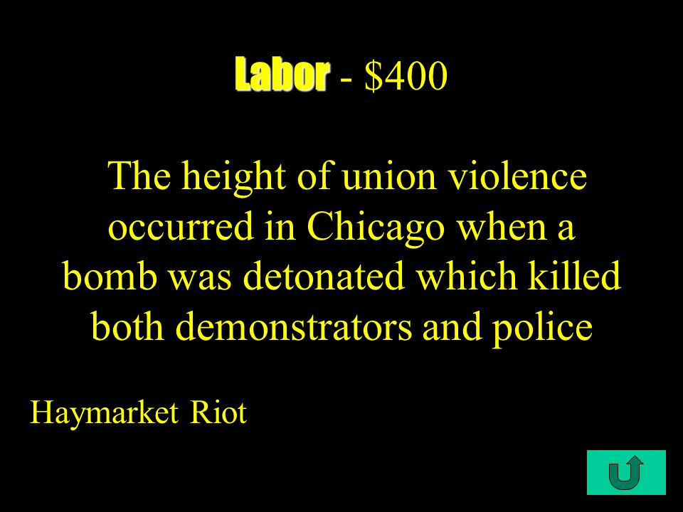 C2-$300 Labor Labor - $300 The one big union that championed producer cooperatives and industrial arbitration was the _____ Knights of Labor