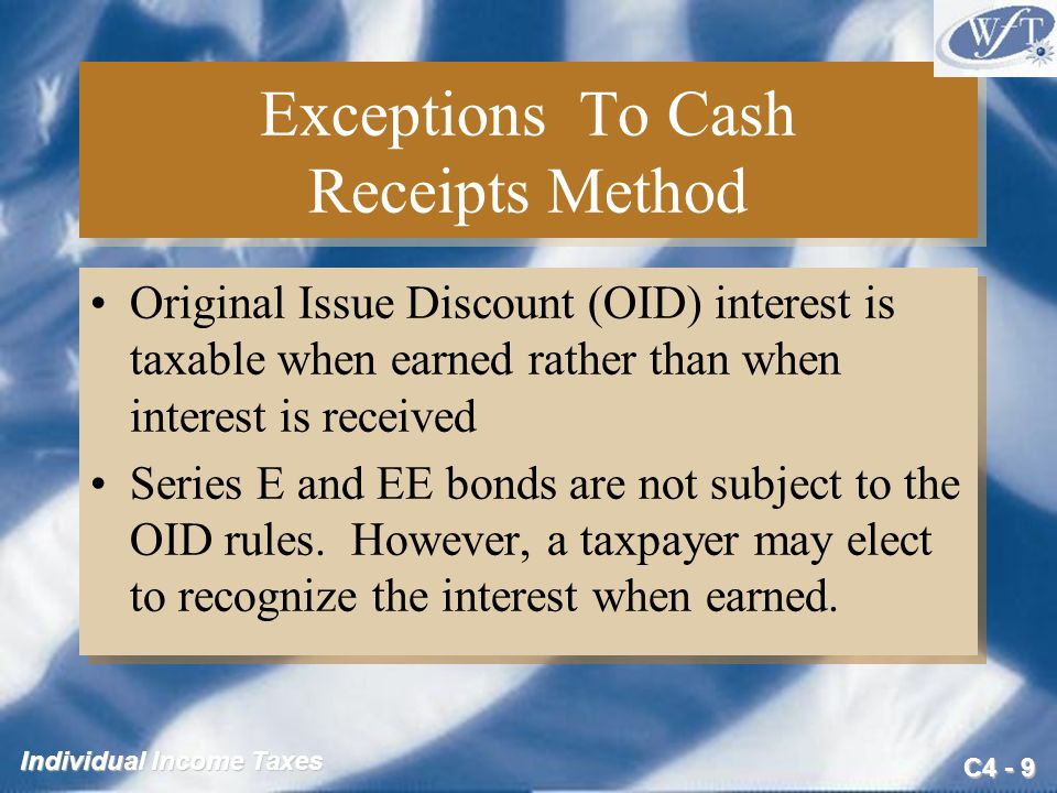 C4 - 20 Individual Income Taxes Dividends (slide 4 of 4) Dividends from foreign corporations are eligible for qualified dividend status only if: –The foreign corporation's stock is traded on an established U.S.