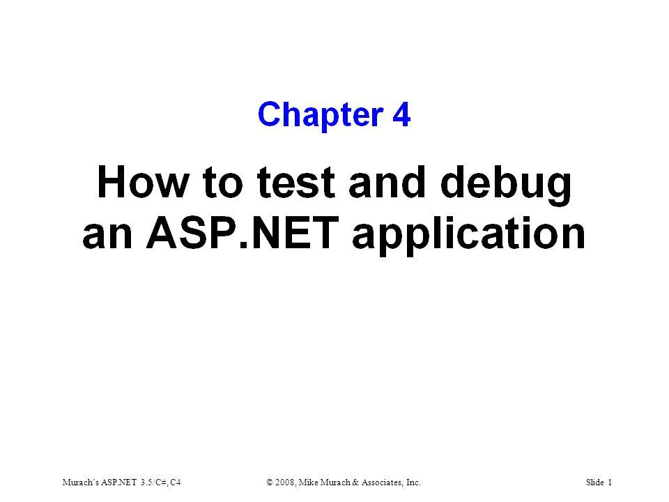 Murach's ASP.NET 3.5/C#, C4© 2008, Mike Murach & Associates, Inc.Slide 1