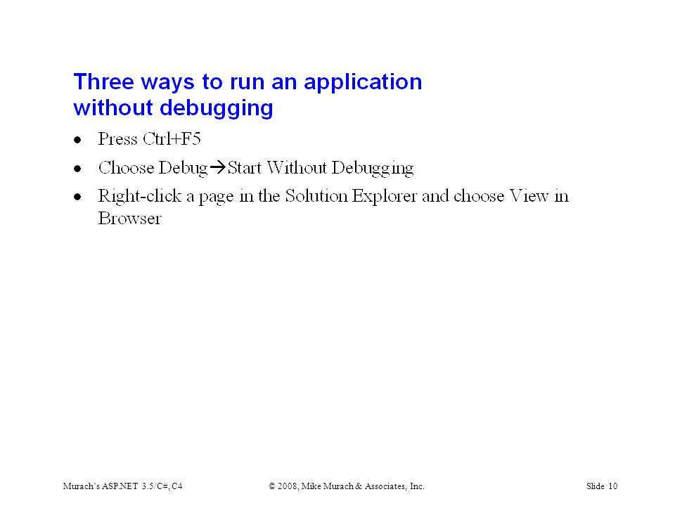 Murach's ASP.NET 3.5/C#, C4© 2008, Mike Murach & Associates, Inc.Slide 10