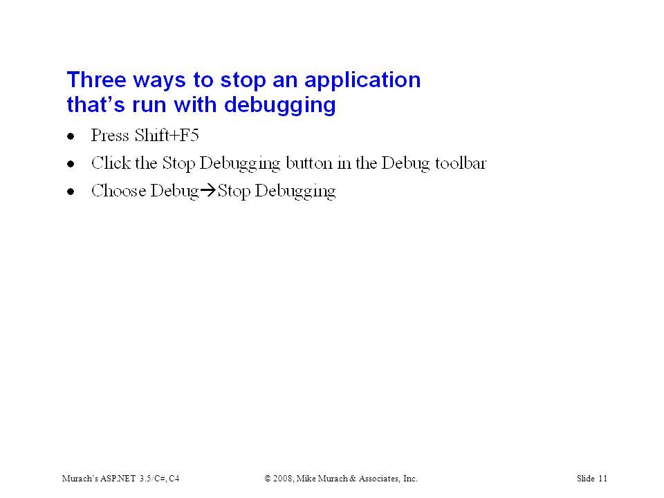 Murach's ASP.NET 3.5/C#, C4© 2008, Mike Murach & Associates, Inc.Slide 11