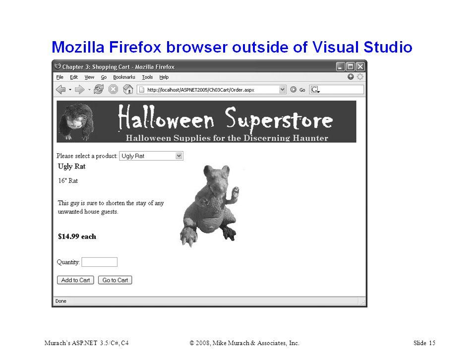 Murach's ASP.NET 3.5/C#, C4© 2008, Mike Murach & Associates, Inc.Slide 15