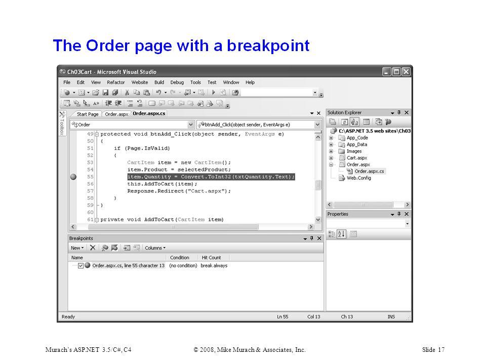 Murach's ASP.NET 3.5/C#, C4© 2008, Mike Murach & Associates, Inc.Slide 17