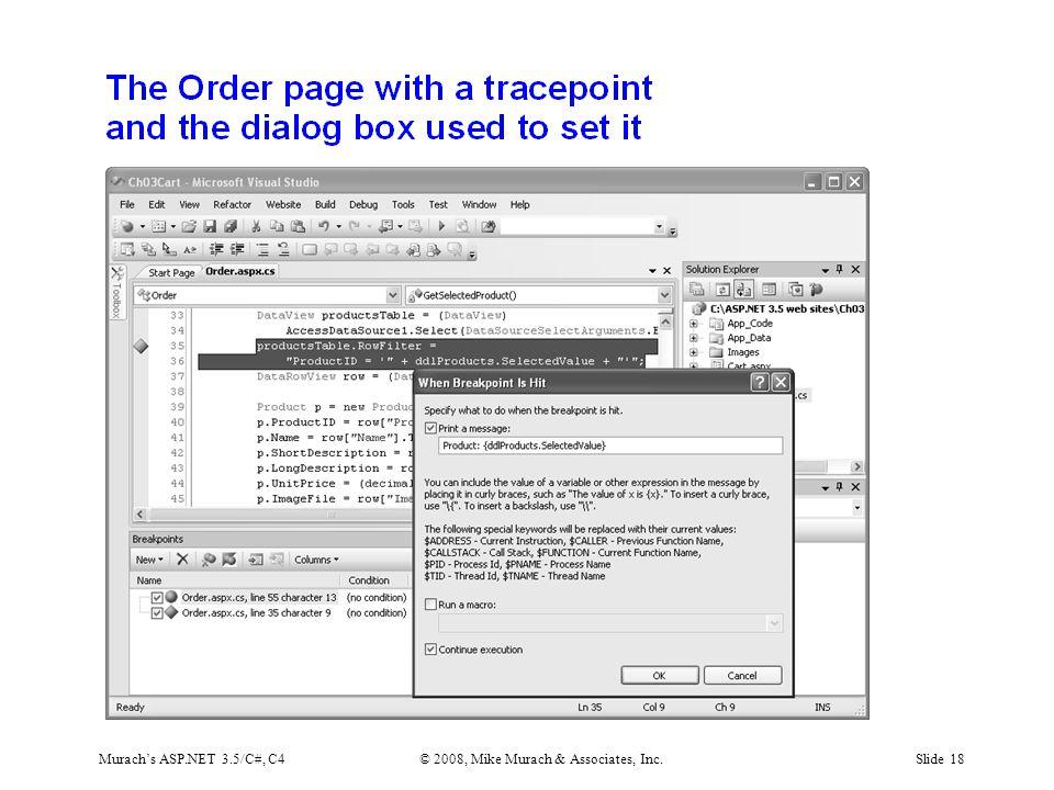 Murach's ASP.NET 3.5/C#, C4© 2008, Mike Murach & Associates, Inc.Slide 18