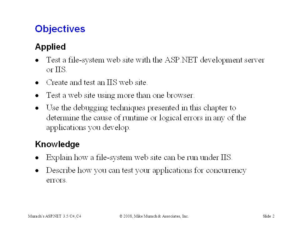 Murach's ASP.NET 3.5/C#, C4© 2008, Mike Murach & Associates, Inc.Slide 2
