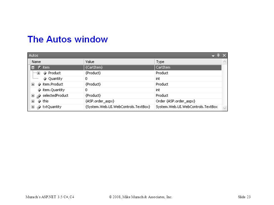Murach's ASP.NET 3.5/C#, C4© 2008, Mike Murach & Associates, Inc.Slide 23