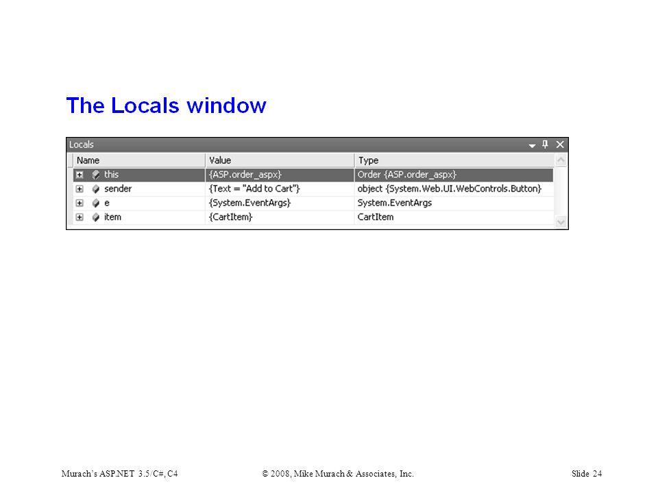 Murach's ASP.NET 3.5/C#, C4© 2008, Mike Murach & Associates, Inc.Slide 24