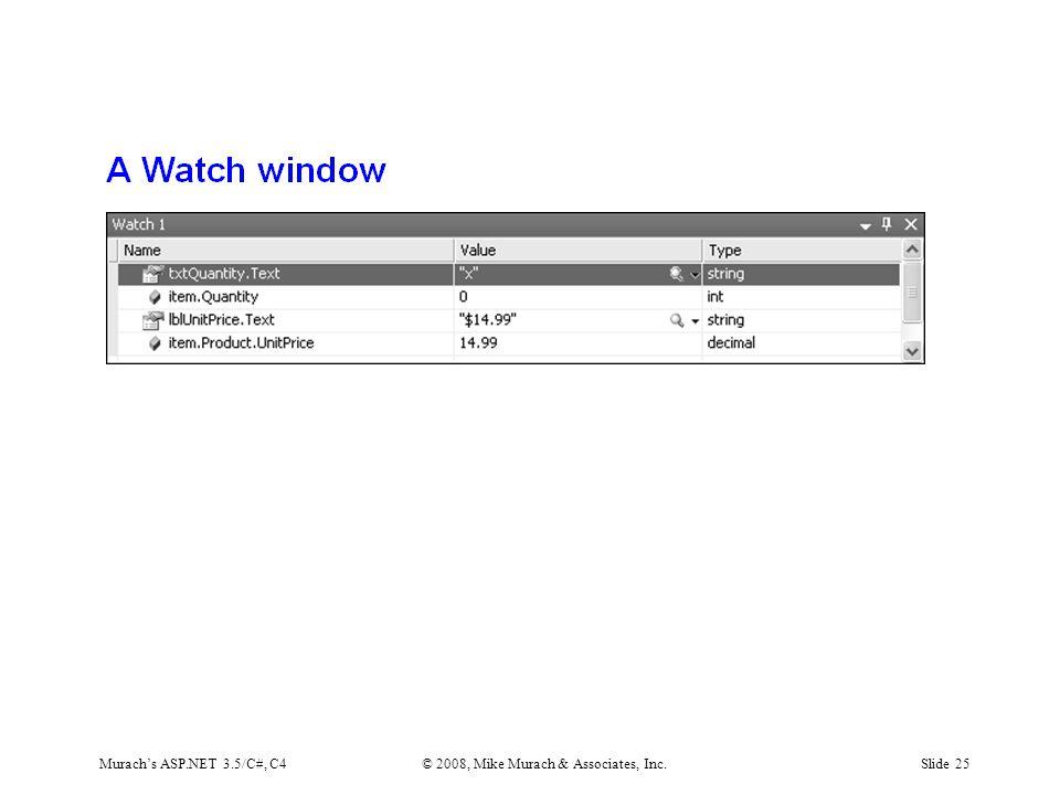 Murach's ASP.NET 3.5/C#, C4© 2008, Mike Murach & Associates, Inc.Slide 25