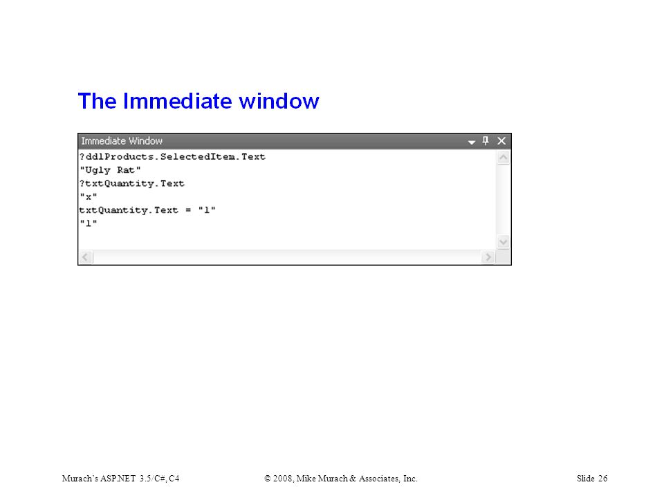 Murach's ASP.NET 3.5/C#, C4© 2008, Mike Murach & Associates, Inc.Slide 26