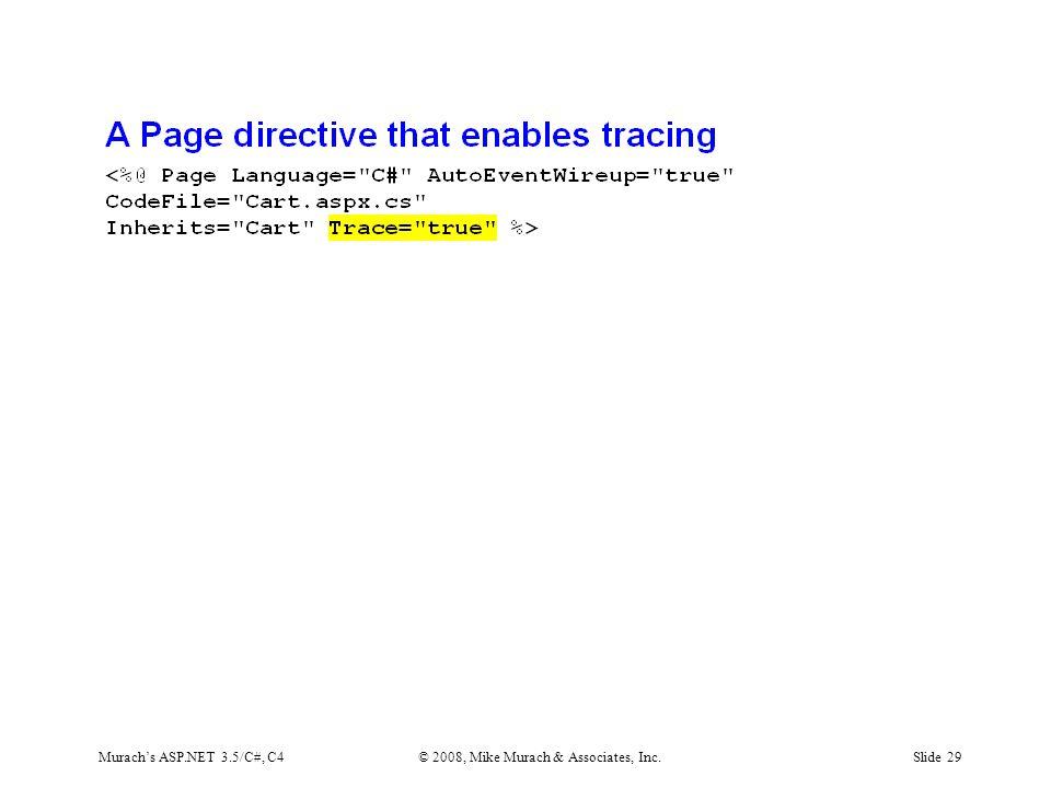 Murach's ASP.NET 3.5/C#, C4© 2008, Mike Murach & Associates, Inc.Slide 29