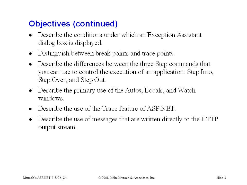 Murach's ASP.NET 3.5/C#, C4© 2008, Mike Murach & Associates, Inc.Slide 3