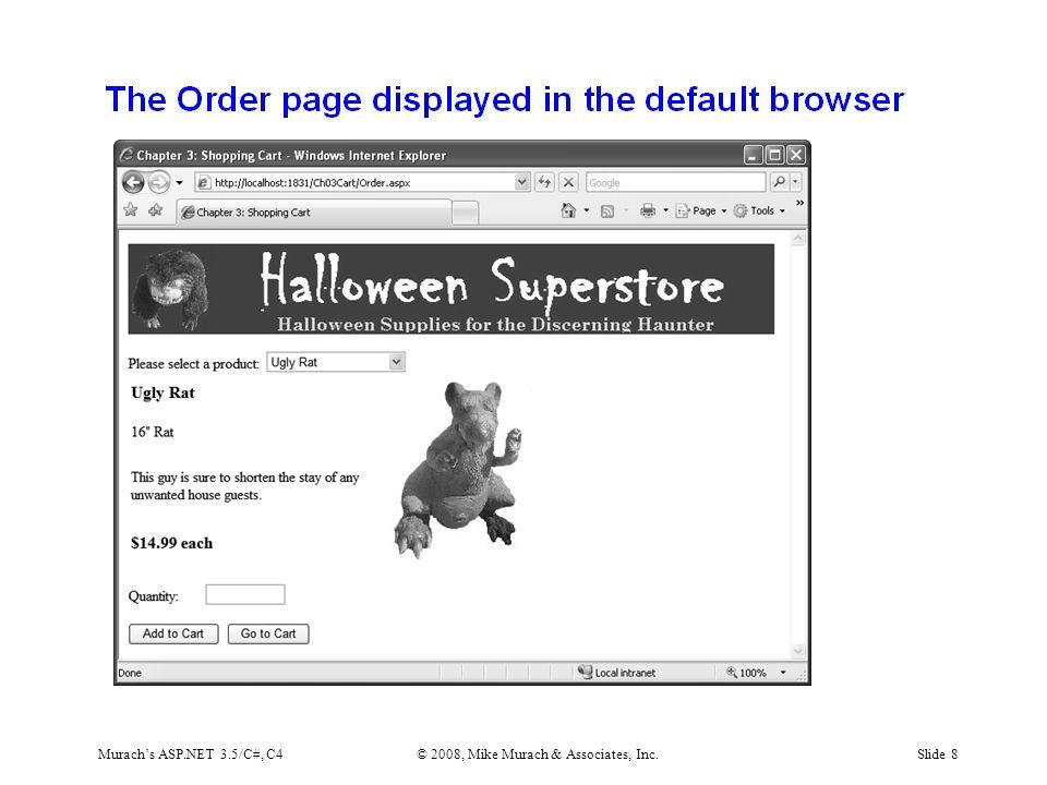 Murach's ASP.NET 3.5/C#, C4© 2008, Mike Murach & Associates, Inc.Slide 8