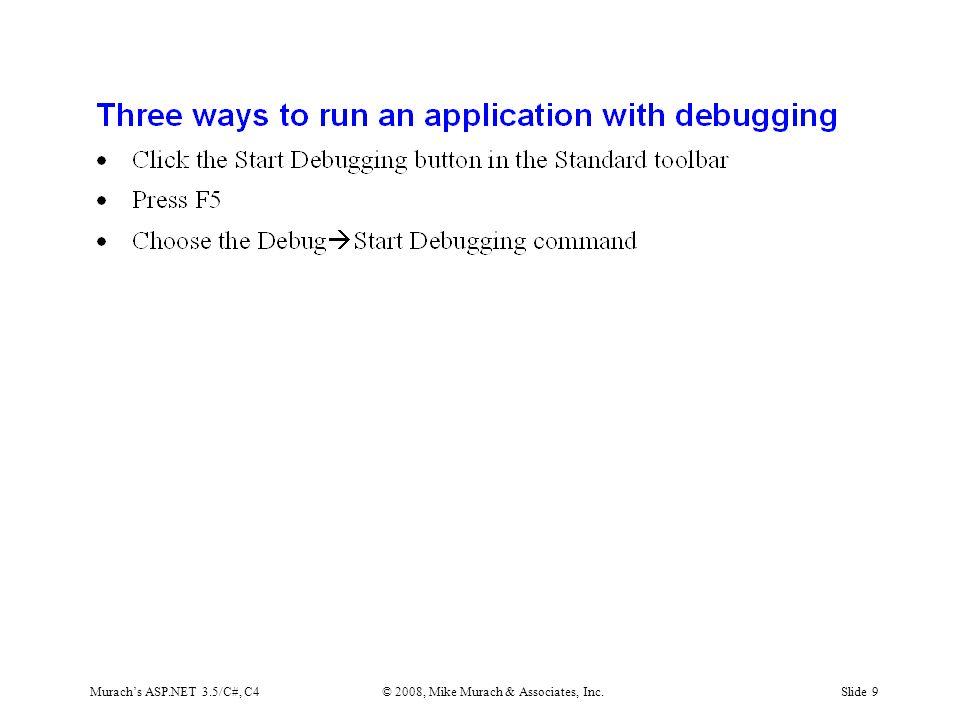Murach's ASP.NET 3.5/C#, C4© 2008, Mike Murach & Associates, Inc.Slide 9
