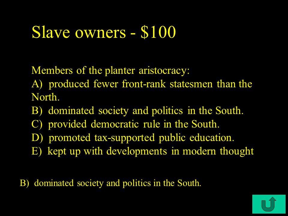 C2-$500 More Slavery - $500 In arguing for the continuation of slavery after 1830, southerners A) placed themselves in opposition to much of the rest of the Western world.