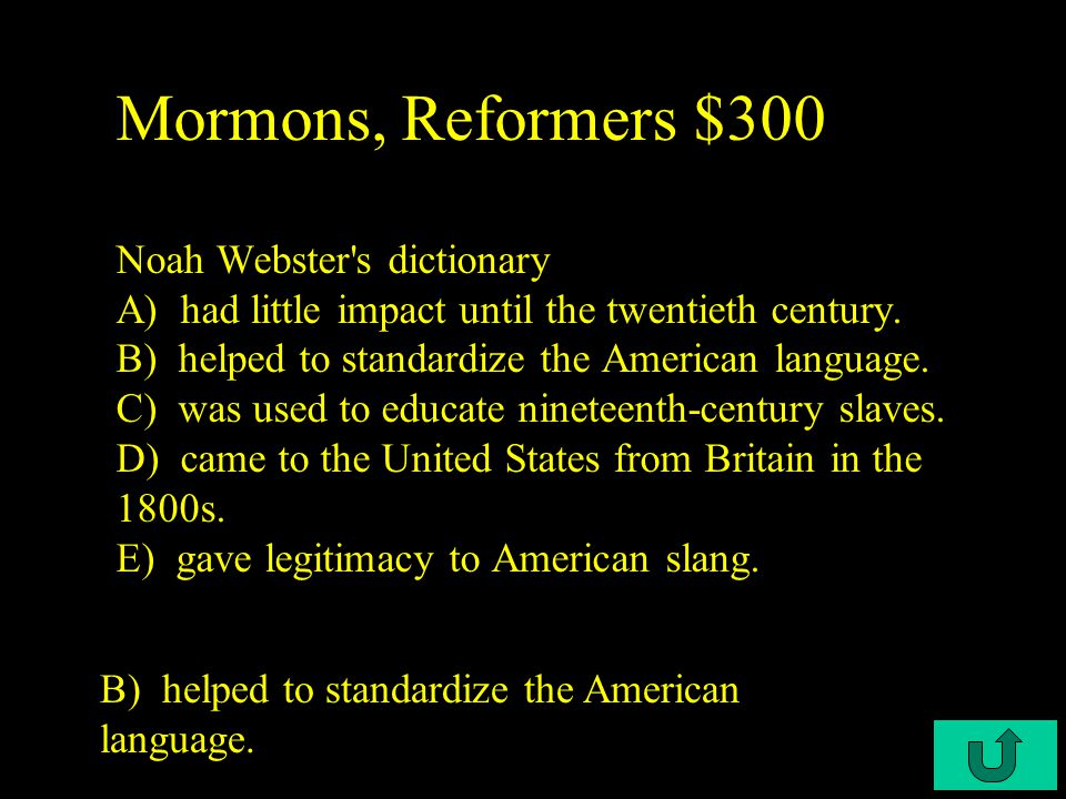 C3-200 Mormons, Reformers $200 The original prophet of the Mormon religion was Joseph Smith.