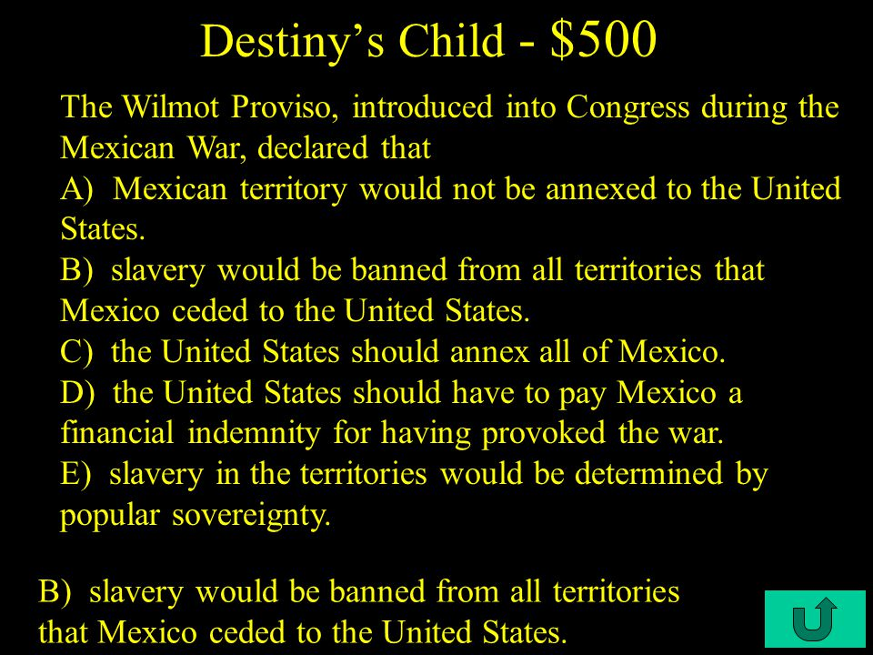 C4-$400 Destiny's Child - $400 B) their belief that the territory was not worth fighting over.