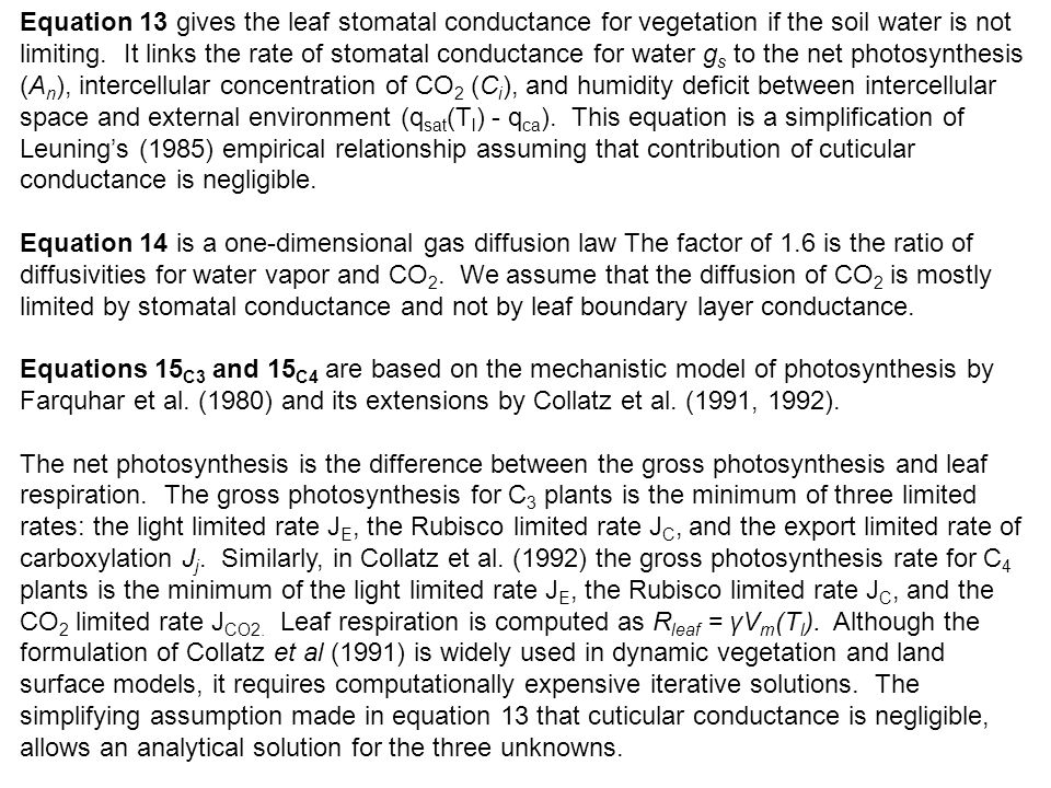 Equation 13 gives the leaf stomatal conductance for vegetation if the soil water is not limiting. It links the rate of stomatal conductance for water