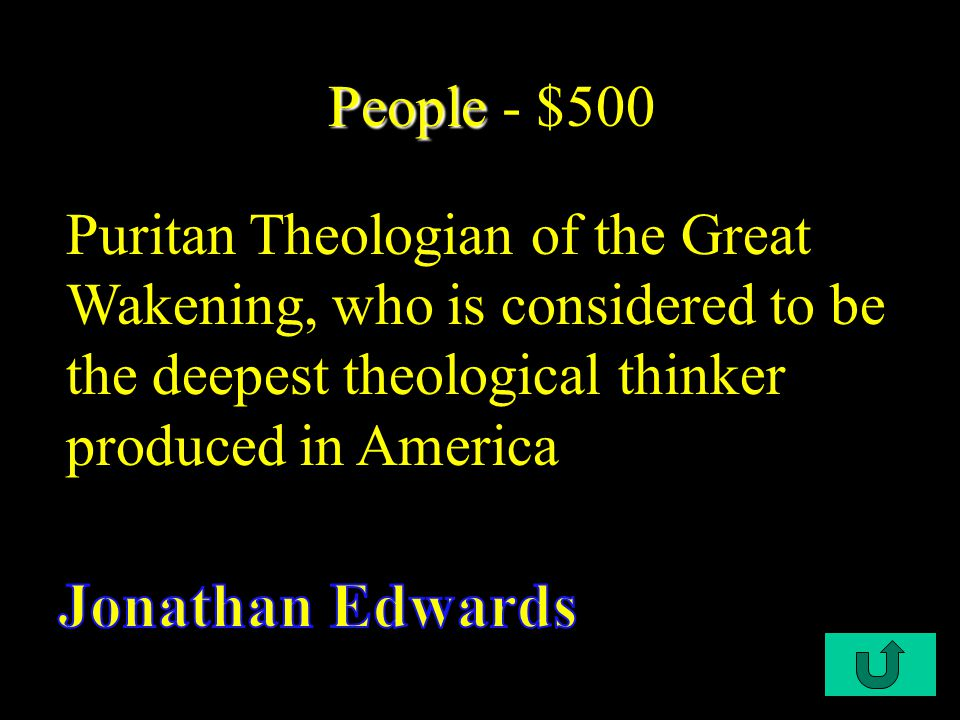 C1-$500 People People - $500 Puritan Theologian of the Great Wakening, who is considered to be the deepest theological thinker produced in America