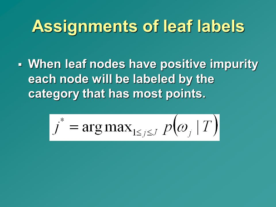 Assignments of leaf labels  When leaf nodes have positive impurity each node will be labeled by the category that has most points.