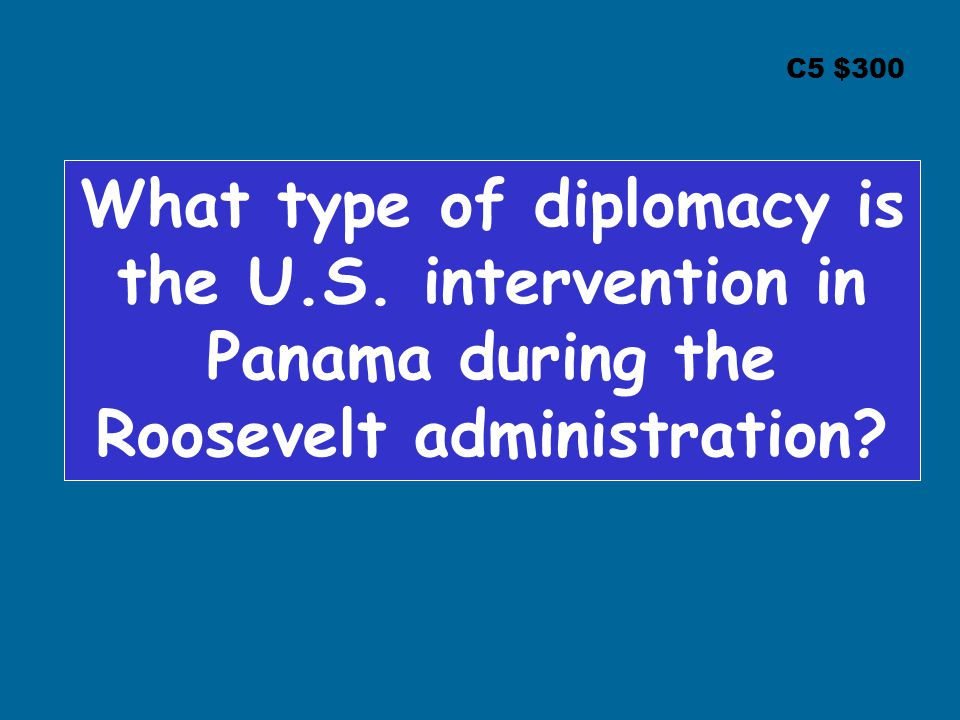 C5 $300 What type of diplomacy is the U.S.