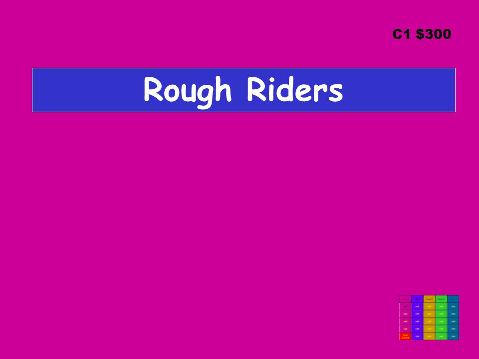 Rough Riders C1 $300