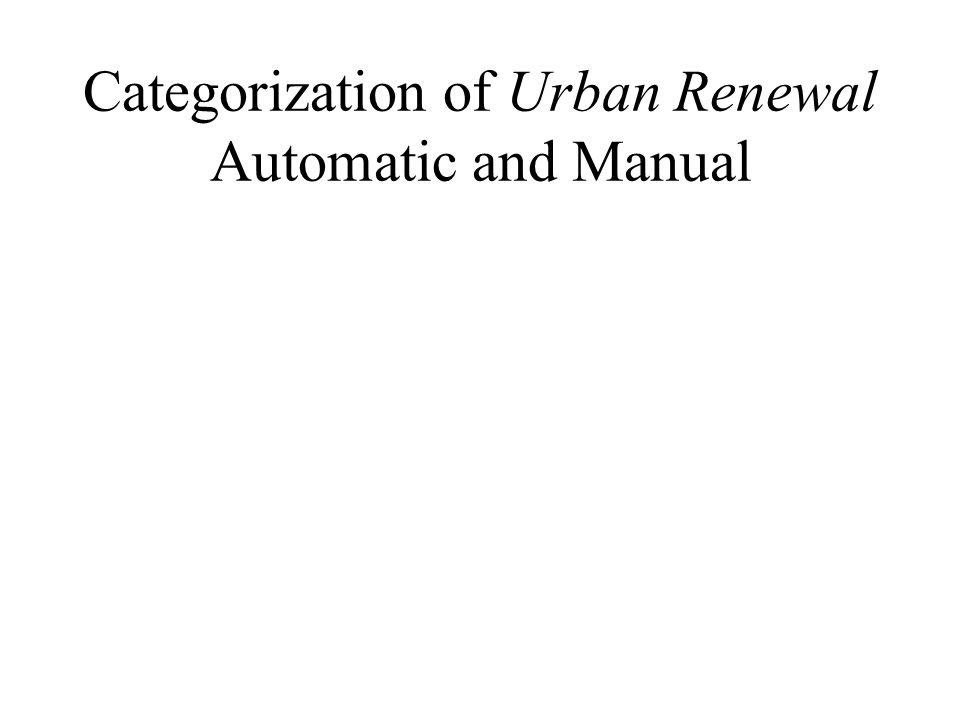 Categorization of Urban Renewal Automatic and Manual