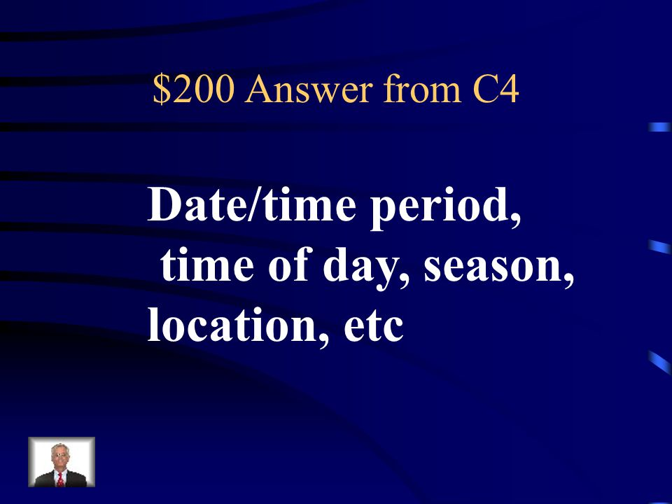 $200 Question from C4 Three things which can be identified in the setting.