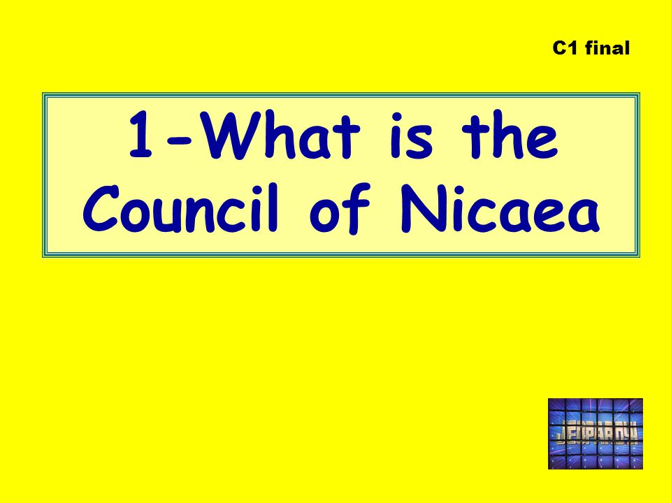 1-What is the Council of Nicaea
