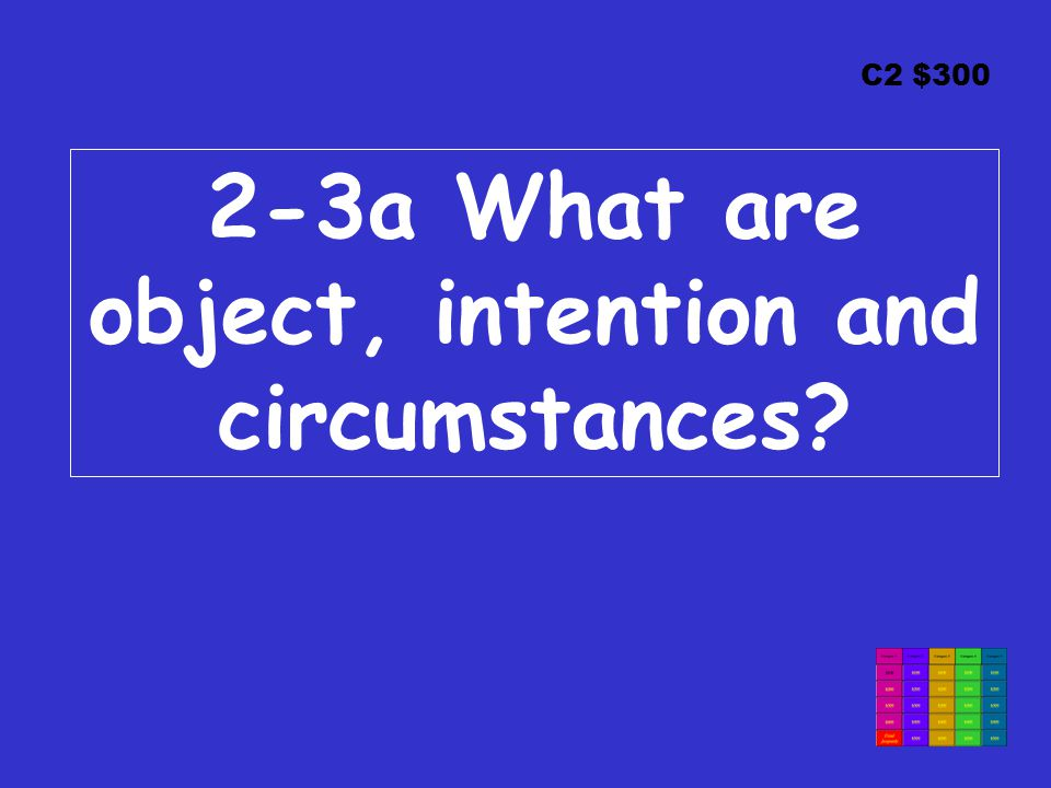 C2 $300 2-3a What are object, intention and circumstances