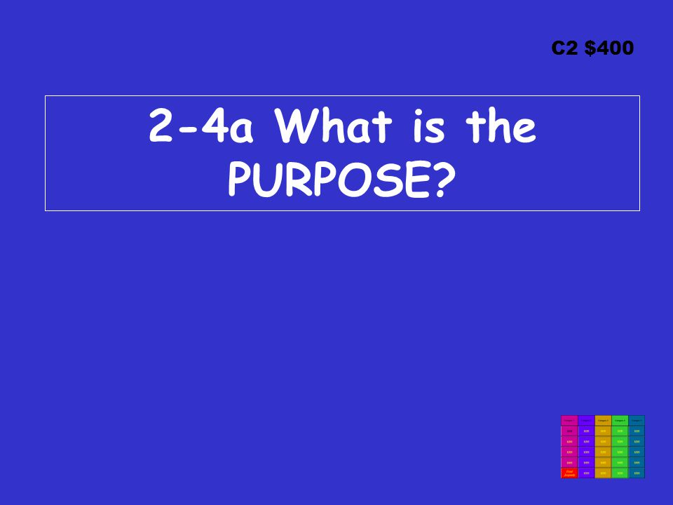 C2 $400 2-4a What is the PURPOSE