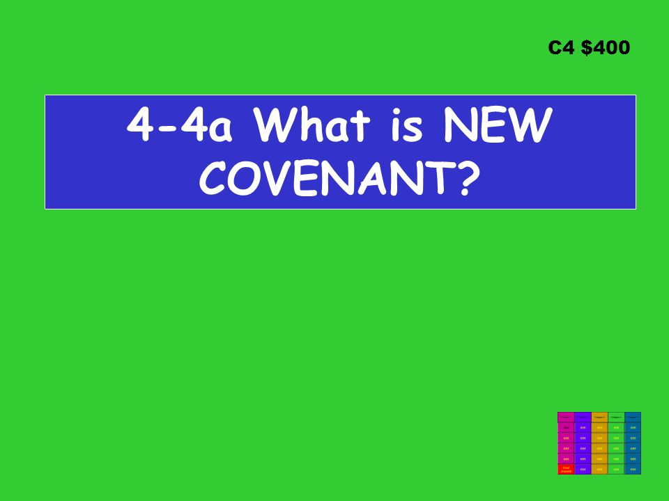 C4 $400 4-4a What is NEW COVENANT?