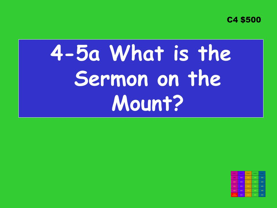 C4 $500 4-5a What is the Sermon on the Mount