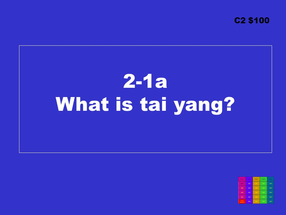 C2 $100 2-1a What is tai yang