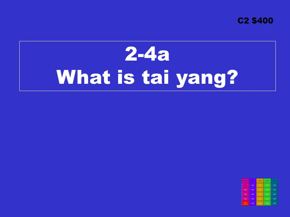 C2 $400 2-4a What is tai yang