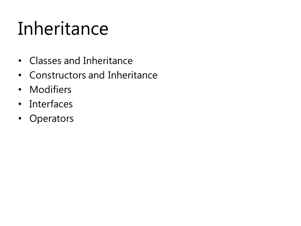 Classes and Inheritance Constructors and Inheritance Modifiers Interfaces Operators