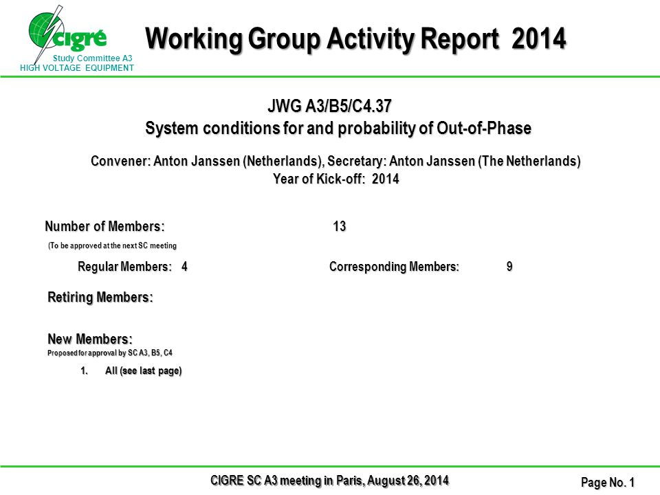 Study Committee A3 HIGH VOLTAGE EQUIPMENT CIGRE SC A3 meeting in Paris, August 26, 2014 Page No.